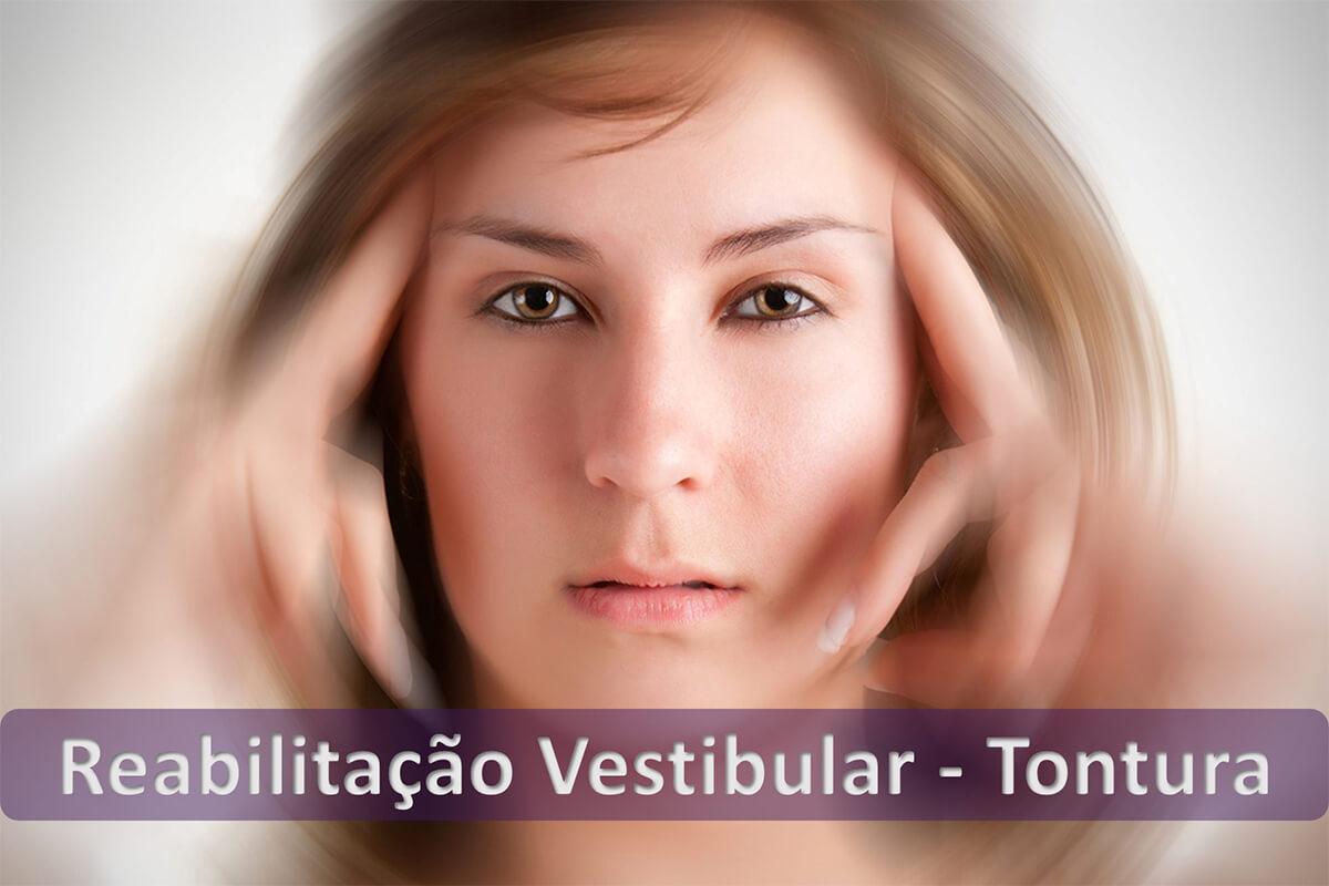 Reabilitação Vestibular - Tontura